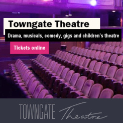 Towngate Theatre - see what's on.